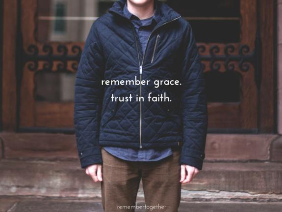 remember grace.trust in faith. (1)